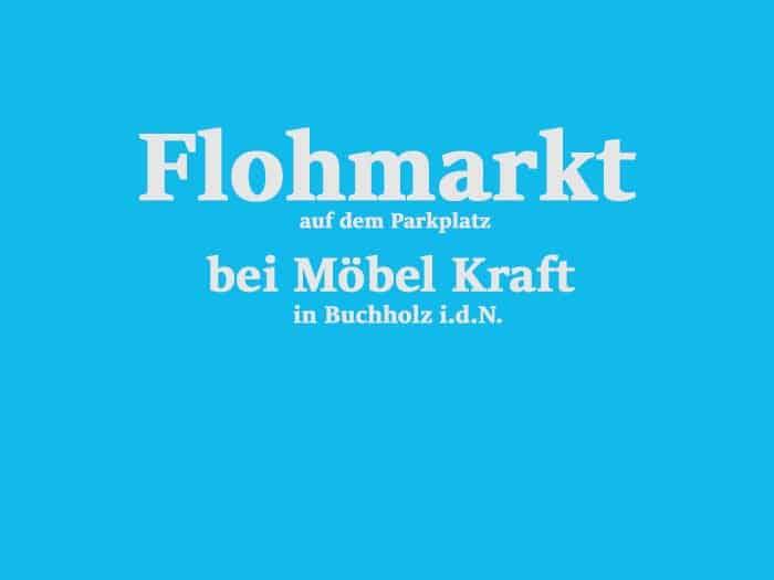 Flohmarkt Bei Möbel Kraft In Buchholz Idn Was Wo Finden