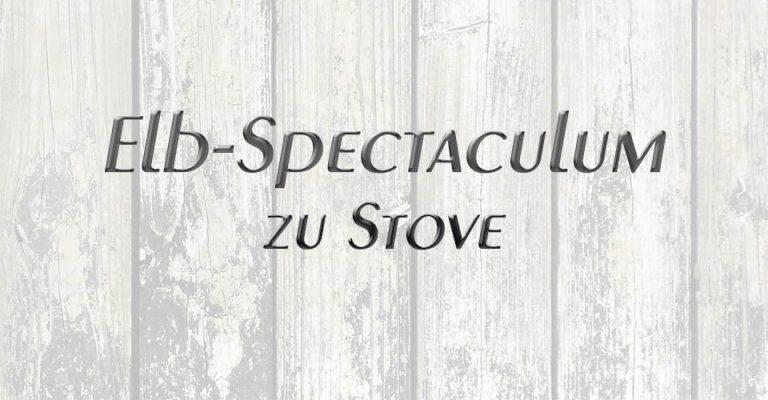 Elb-Spectaculum zu Stove - Was? Wo? Finden!