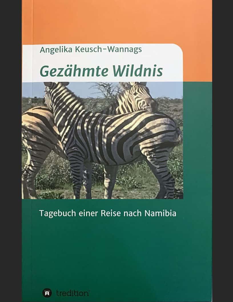 Gezähmte Wildnis - Tagebuch von Angelika Keusch-Wannags
